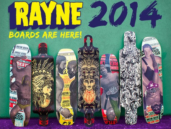 Rayne 2014 Longboards